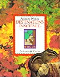 img - for Animals and Plants (Destinations in Science: Woods, Unit B) book / textbook / text book