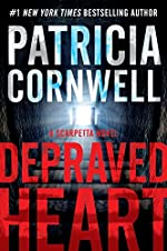 Depraved Heart: A Scarpetta Novel (The Scarpetta Series Book 23)