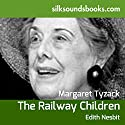 The Railway Children Audiobook by Edith Nesbit Narrated by Margaret Tyzak