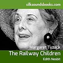 The Railway Children (       UNABRIDGED) by Edith Nesbit Narrated by Margaret Tyzak