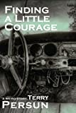 img - for Finding a Little Courage book / textbook / text book