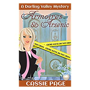 Armoires and Arsenic: A Darling Valley Cozy Mystery with Women Sleuths Olivia M. Granville and Tuesday (A Darling Valley Mystery Book 1)