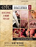 Old Testament Challenge Volume 3: Developing a Heart for God Teaching Guide: Life-Changing Lessons from the Wisdom Books (Books v) (0310250323) by Ortberg, John