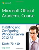 img - for 70-410 Installing and Configuring Windows Server 2012 R2 (Microsoft Official Academic Course) book / textbook / text book