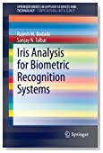 Iris Analysis for Biometric Recognition Systems (SpringerBriefs in Applied Sciences and Technology)