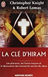 La Cle D'Hiram: Les Pharaons, Les Francs-Macons ET LA Decouverte (French Edition) (2290346055) by Knight, Christopher