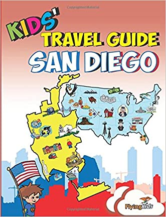 Kids' Travel Guide - San Diego: Kids enjoy the best of San Diego with fascinating facts, fun activities, useful tips, quizzes and Leonardo! (Volume 14) written by Kelsey Fox