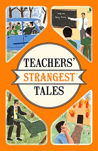 Teachers' Strangest Tales (Strangest series)