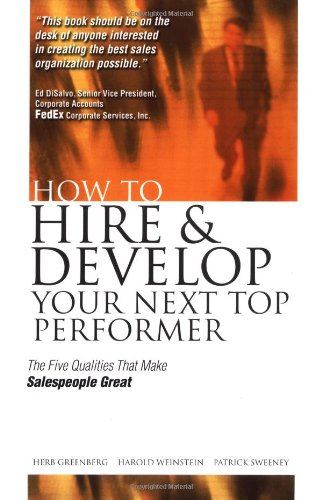 How To Hire And Develop Your Next Top Performer: The Five Qualities That Make Salespeople Great front-1025165