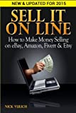 img - for Sell It Online: How to Make Money Selling on eBay, Amazon, Fiverr & Etsy book / textbook / text book