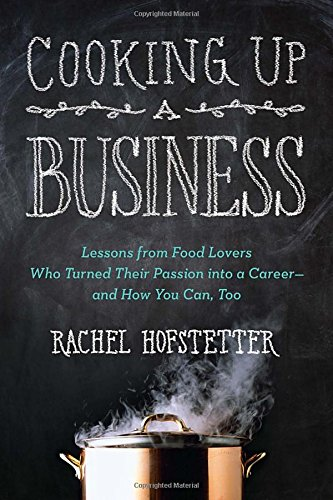Cooking Up a Business: Lessons from Food Lovers Who Turned Their Passion into a Career -- and How You C an, Too (Owning A Bakery compare prices)