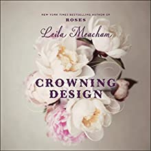 Crowning Design Audiobook by Leila Meacham Narrated by Linda Henning