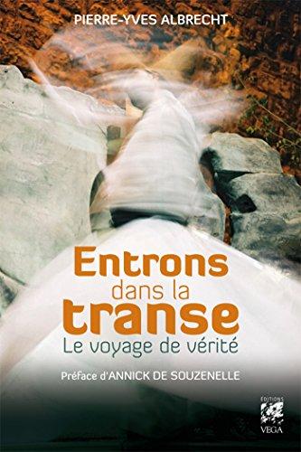 Entrons dans la transe : Le voyage de vérité (Sciences humainesChamanisme)
