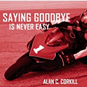 Saying Goodbye is Never Easy: The Motorcycling Diary of First Time TT Competitor Axel Warlow | Alan C Corkill