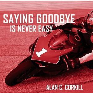Saying Goodbye is Never Easy Audiobook