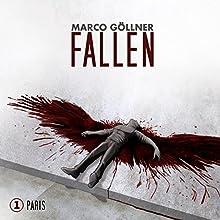 Paris (Fallen 1) Hörspiel von Marco Göllner Gesprochen von:  div.