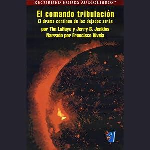 El Comando Tribulacion [Tribulation Force] (Texto Completo) Audiobook