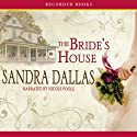 The Bride's House (       UNABRIDGED) by Sandra Dallas Narrated by Nicole Poole