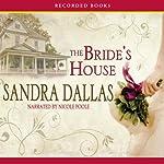 The Bride's House | Sandra Dallas