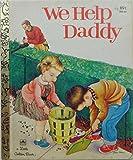 We Help Daddy (Little Golden Books)