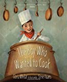 The Boy Who Wanted to Cook (Tales of the World)