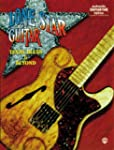 Lone Star Guitar: Texas Blues and Bey...