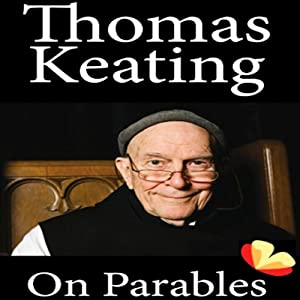 On Parables | [Thomas Keating]