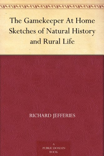 The Gamekeeper At Home Sketches of Natural History and Rural Life