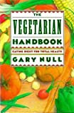The Vegetarian Handbook (0312039484) by Null, Gary