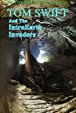 img - for Tom Swift and the IntraEarth Invaders (New Tom Swift Invention Series) (Volume 13) book / textbook / text book