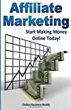 Affiliate Marketing: Start Making Money Online Today