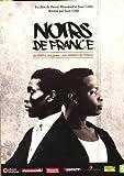 echange, troc Noirs de France : De 1889 à nos jours - 130 ans d'histoires partagées
