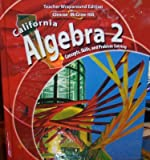 California Algebra 2: Concepts, Skills, and Problem Solving (Teacher Wraparound Edition)