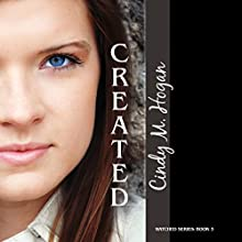 Created: Watched, Book 3 (       UNABRIDGED) by Cindy M. Hogan Narrated by Laci Morgan
