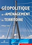 G�opolitique de l'am�nagement du terr...