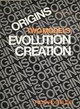 Origins: Two models : evolution, creation