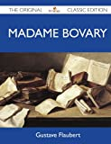 Gustave Flaubert Madame Bovary - The Original Classic Edition