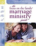Marriage Ministry Guide (Focus on the Family Marriage Series) (0830732357) by Focus on the Family