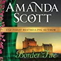 Border Fire Audiobook by Amanda Scott Narrated by Sally Armstrong
