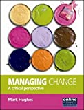 Mark Hughes Managing Change: A Critical Perspective