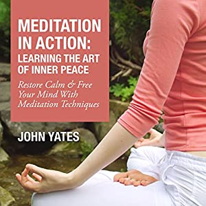 Meditation in Action: Learning the Art of Inner Peace Audiobook
