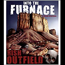 Into the Furnace Audiobook by Rish Outfield Narrated by Rish Outfield