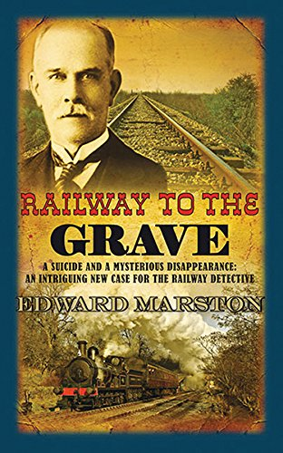 Railway to the Grave (The Railway Detective Series)