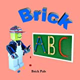 Brick ABC: An Alphabet Book Illustrated with LEGO Bricks