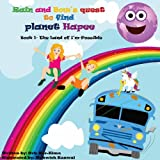Childrens Book: Rain and Bows Quest to Find Planet Happee: Empowering Kids for ages 6-10 (The Twelve Keys for Transformation For Children)