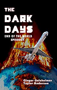 (FREE on 10/1) The Dark Days: End Of The World - Episode 1 by Ginger Gelsheimer - http://eBooksHabit.com