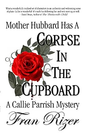 Mother Hubbard Has A Corpse In The Cupboard (A Callie Parrish Mystery