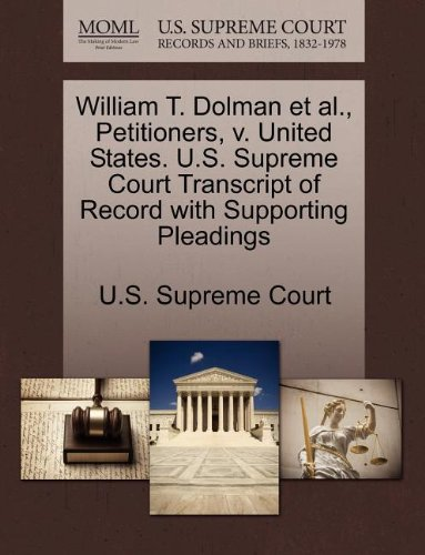 William T. Dolman et al., Petitioners, v. United States. U.S. Supreme Court Transcript of Record with Supporting Pleadings