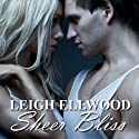 Sheer Bliss: A Shapeshifter Erotic Romance: Love is Bliss, Book 1 (       UNABRIDGED) by Leigh Ellwood Narrated by Charity McGowan