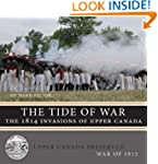 The Tide of War: The 1814 Invasions o...